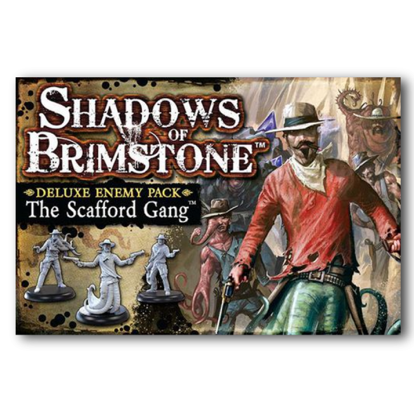 Shadows of Brimstone: the Scafford Gang (Deluxe Enemy Pack)