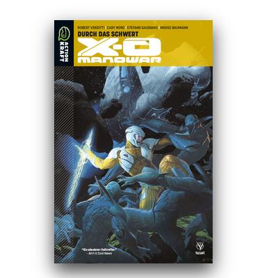 X-O Manowar – Band 1: Durch das Schwert