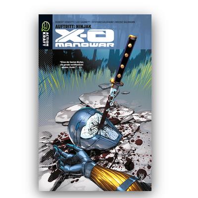 X-O Manowar – Band 2: Auftritt: Ninjak