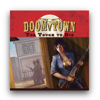 Doomtown Reloaded: Too tough to die – EN