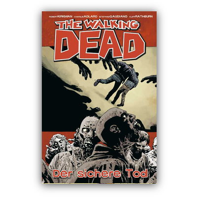 The Walking Dead 28 – Der sichere Tod (HC) – DE