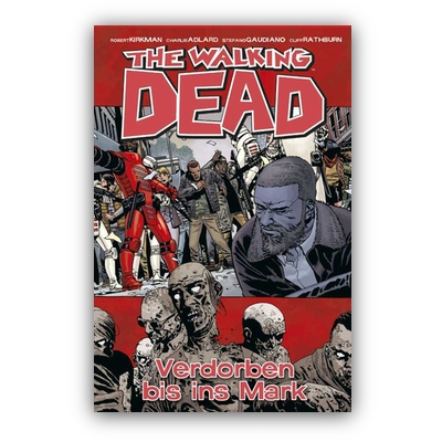 The Walking Dead 31 – Verdorben bis ins Mark (HC) – DE