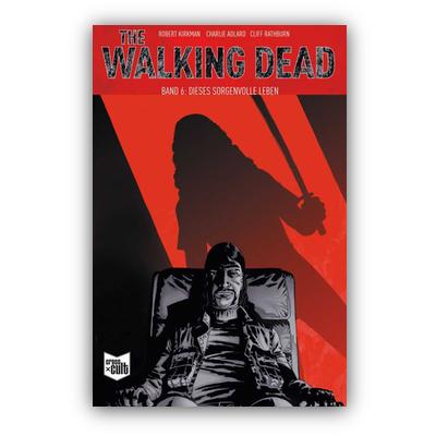 The Walking Dead 6 – Dieses sorgenvolle Leben (SC) – DE