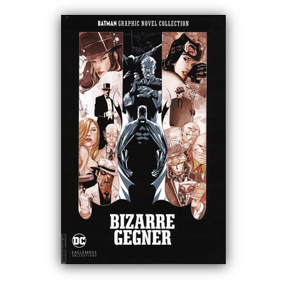 Batman Graphic Novel Collection 16: Bizarre Gegner (HC) – DE