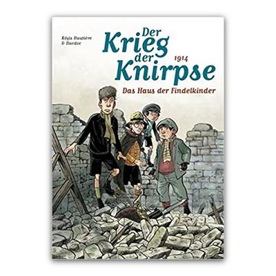 Der Krieg der Knirpse 1: 1914 – Das Haus der Findelkinder (HC) – DE