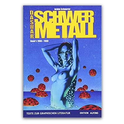 Das war Schwermetall Band 1: 1980 bis 1988 (Edition Alfons SC) – DE