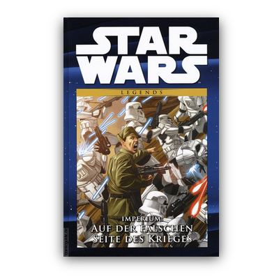 Star Wars Comic-Kollektion 30: Legends: Imperium: Auf der falschen Seite des Krieges (HC) – DE